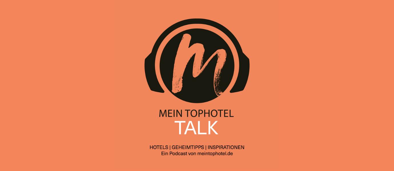 Header Mein Tophotel Talk - Der Podcast mit Hotels, Geheimtipps und Inspirationen.